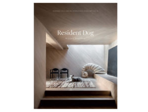 Resident Dog (Volume 2): Incredible Dogs and the International Homes They Live In