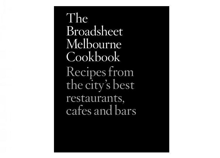 Broadsheet Melbourne Cookbook